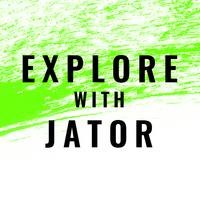 EXPLORE WITH JATOR