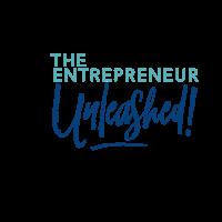 The Entrepreneur Unleashed