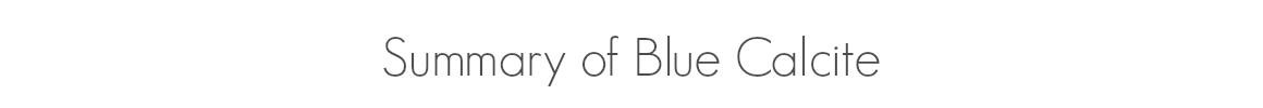 Summary of Blue Calcite.png