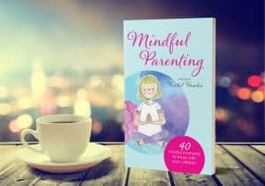 Mindful Parenting by Rachel Hawkes