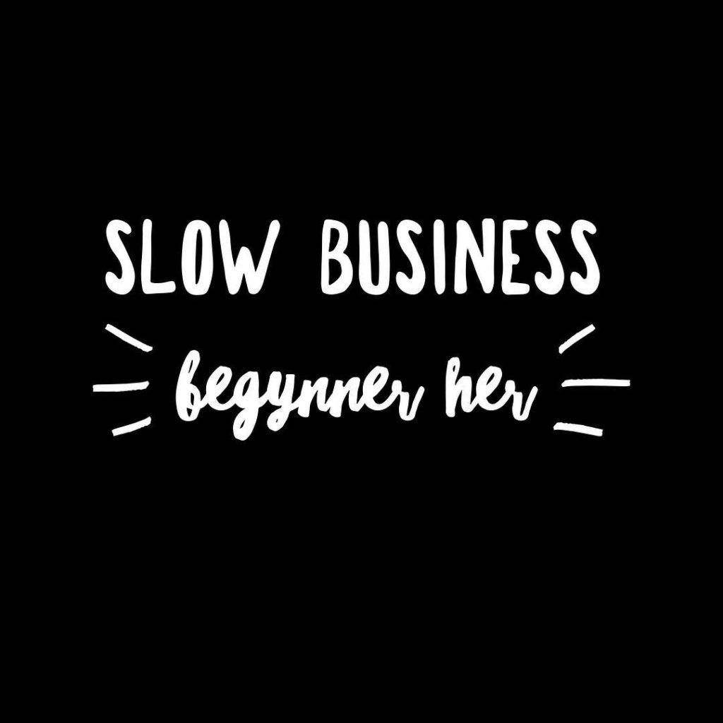 Slow Business begynner her quote