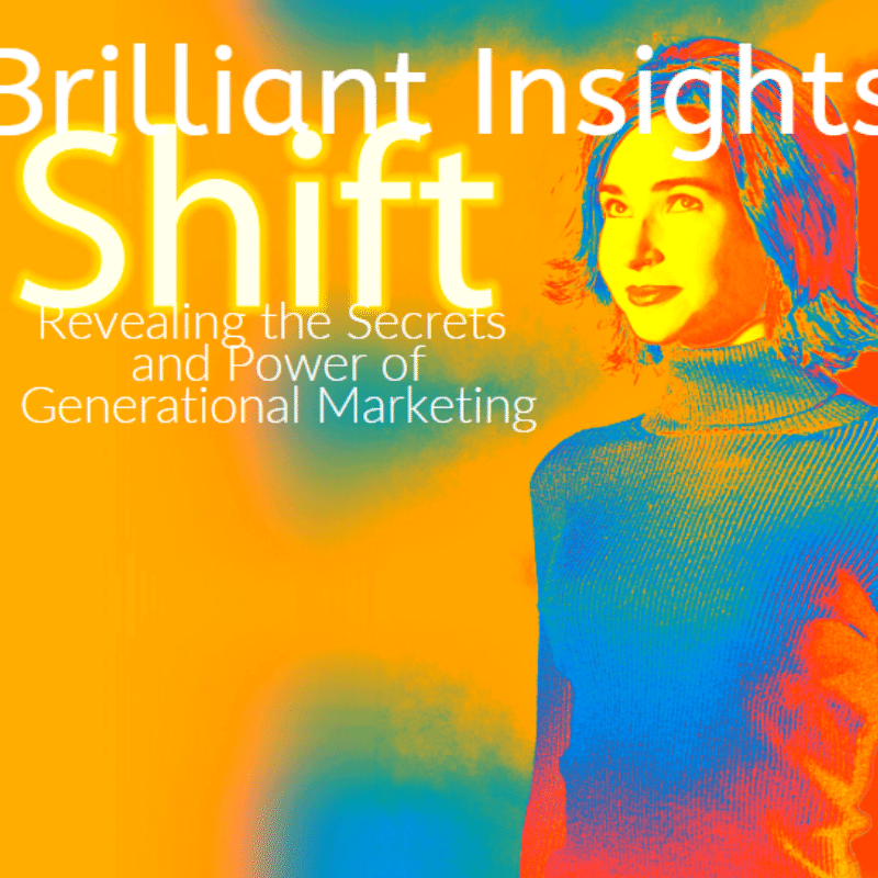Cover of Brilliant Insights: Revealing the Secrets and Power of Generational Marketing