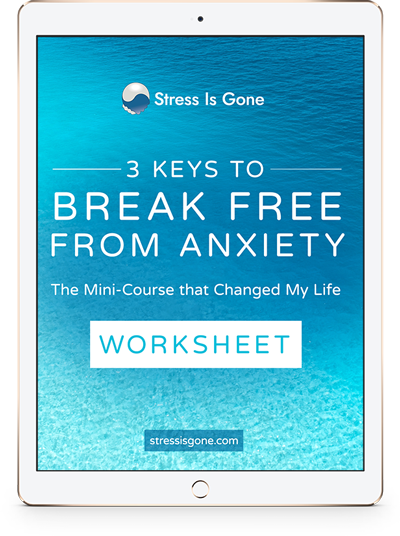 3 Keys to Break Free from Anxiety Worksheet