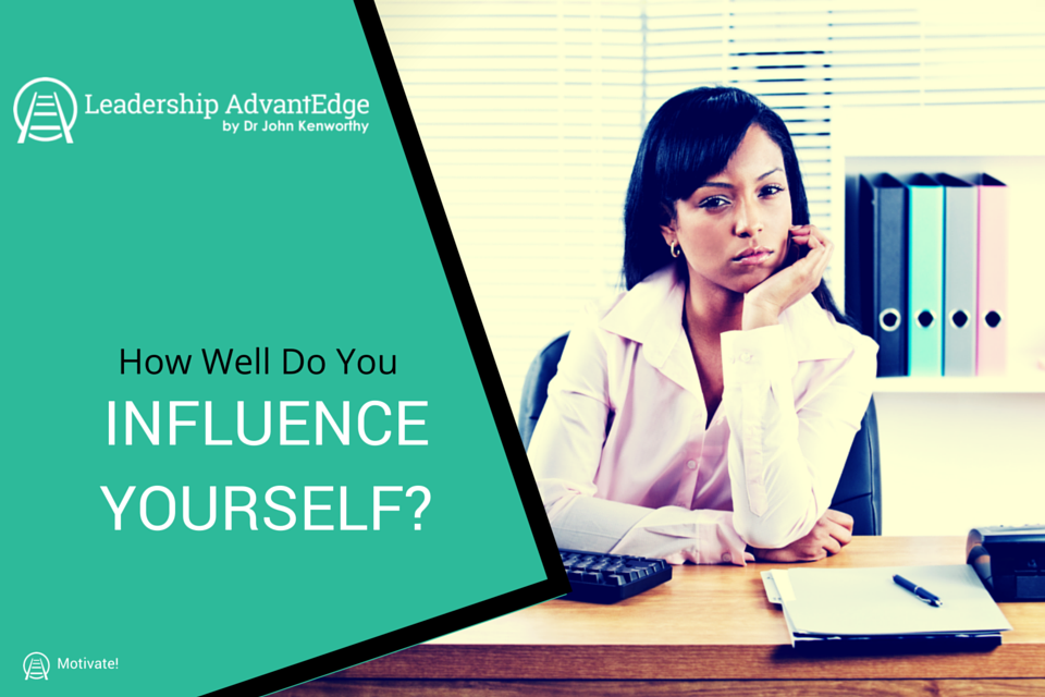 How well do you influence yourself