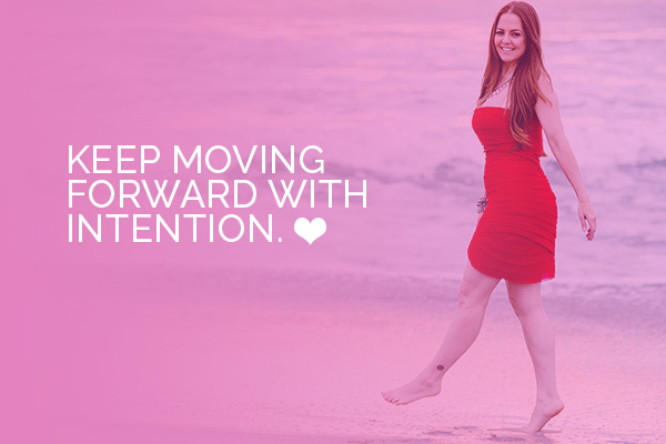 move forward with intention
