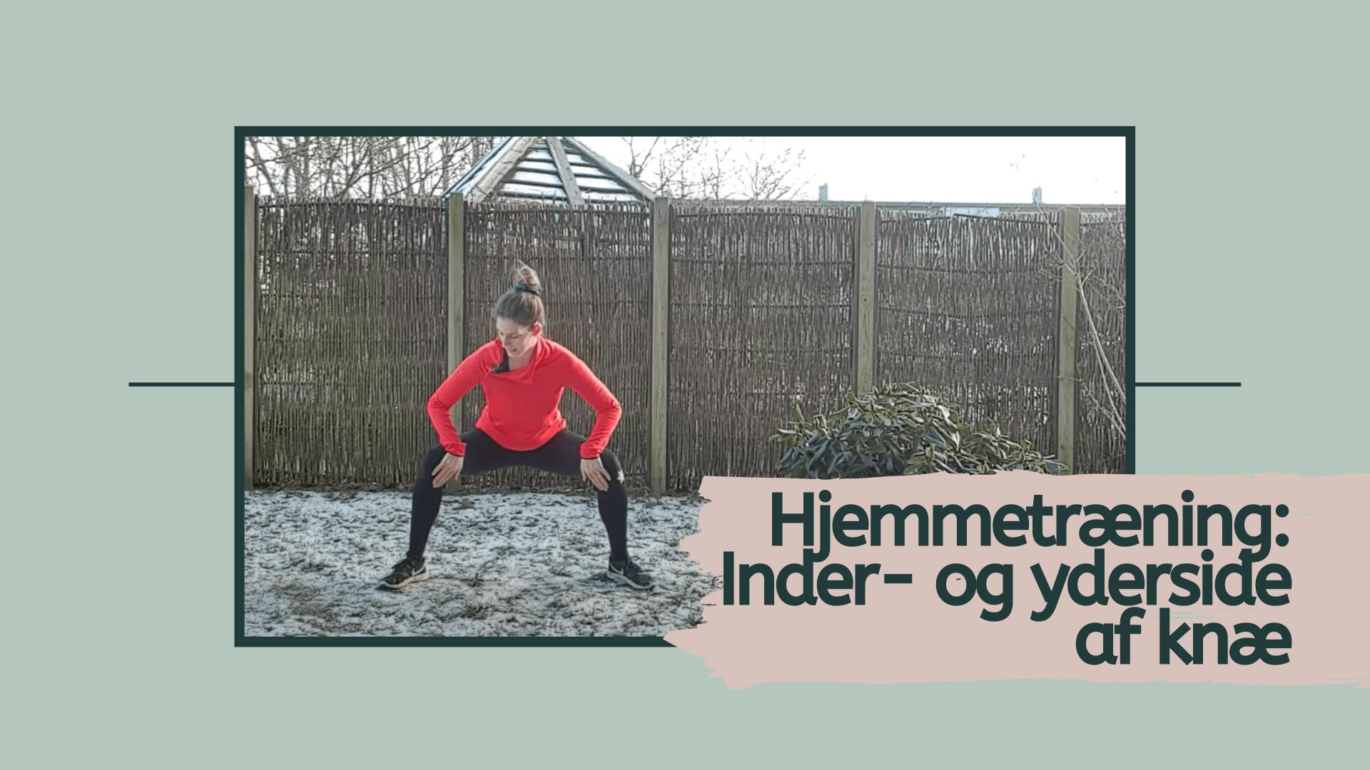 Hjemmetræning af inderside og yderside af knæ