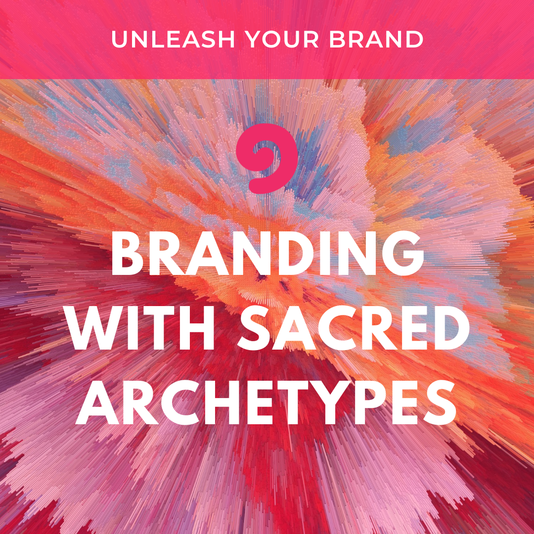 UYM part 2-module 13 branding with archetypes