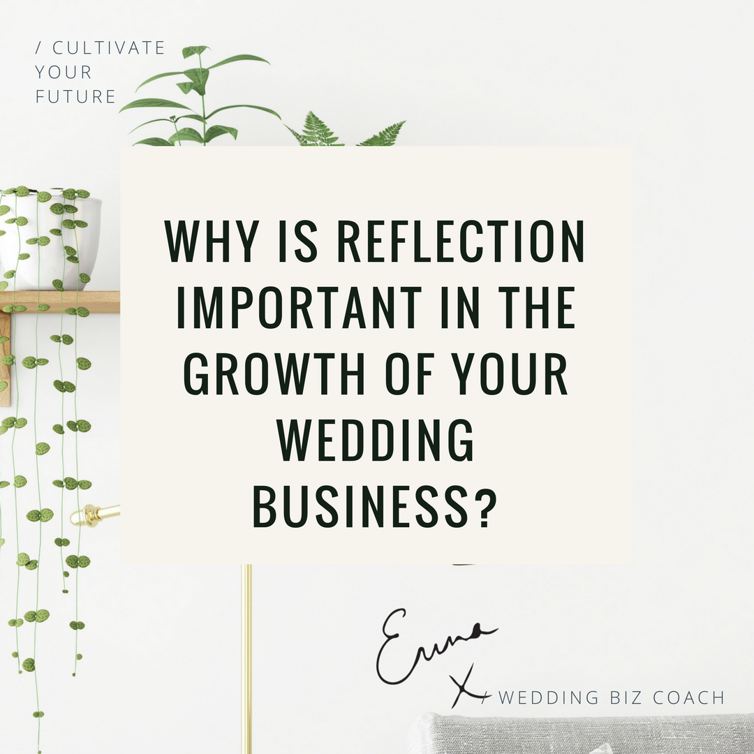 Why is reflection important in the growth of your wedding business?