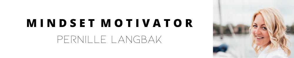 Pernille Langbak - Mindset Motivator